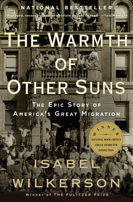 The Warmth of Other Suns: The Epic Story of America's Great Migration - Wilkerson, Isabel