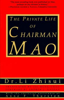 The Private Life of Chairman Mao - Li, Zhisui, and Zhisui, Li, and Chao, Tai Hung (Translated by)