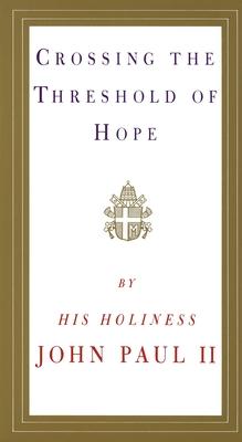 Crossing the Threshold of Hope - John Paul II