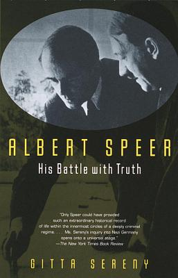 Albert Speer: His Battle with Truth - Sereny, Gitta