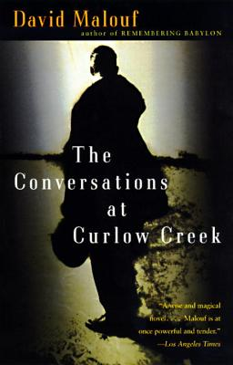 The Conversations at Curlow Creek - Malouf, David