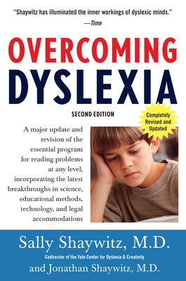 Overcoming Dyslexia: A New and Complete Science-Based Program for Reading Problems at Any Level - Shaywitz, Sally E, M.D.
