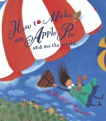 How to Make an Apple Pie and See the World - Priceman, Marjorie