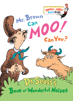Mr. Brown Can Moo! Can You?: Dr. Seuss's Book of Wonderful Noises - Dr Seuss, and Dixon, Maurice, Jr.
