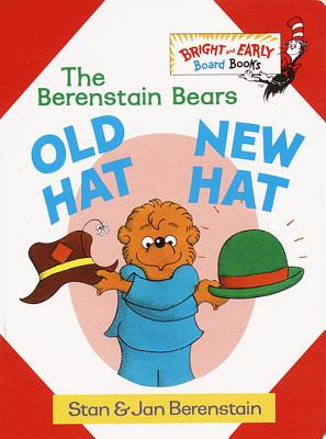 Old Hat New Hat - Berenstain, Stan, and Berenstain, Jan