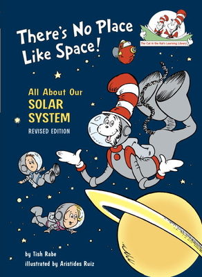 There's No Place Like Space: All about Our Solar System - Rabe, Tish, and Dr Seuss (Creator)