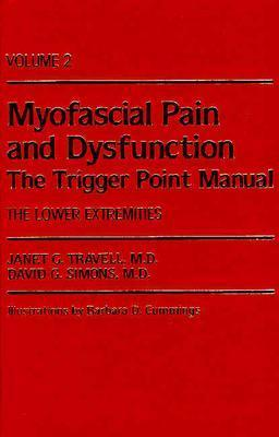 Myofascial Pain and Dysfunction: The Trigger Point Manual: Volume 2: The Lower Extremities - Travell, Janet G, MD, and Travell, and Simons, David G, MD