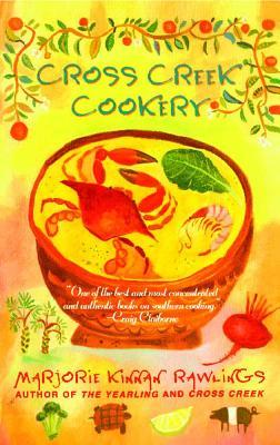 Cross Creek Cookery - Rawlings, Marjorie Kinnan