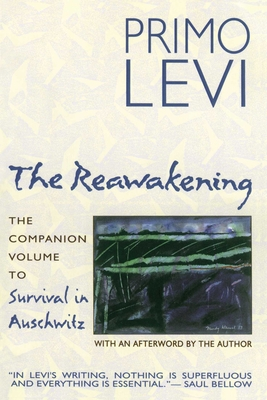 The Reawakening: The Companion Volume to Survival in Auschwitz - Levi, Primo, and Woolf, Stuart (Translated by)