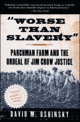 Worse Than Slavery - Oshinsky, David M