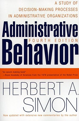 Administrative Behavior, 4th Edition - Simon, Herbert Alexander