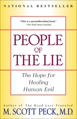 People of the Lie: The Hope for Healing Human Evil - Peck, M Scott, M.D.