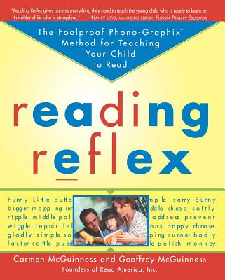 Reading Reflex: The Foolproof Phono-Graphix Method for Teaching Your Child to Read - McGuinness, Carmen, Mrs., and McGuinness, Geoffrey, Mr.