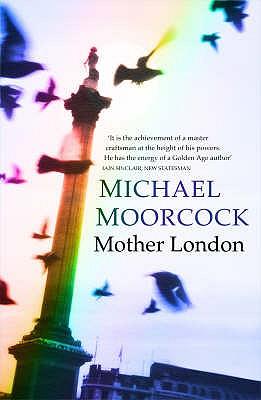 Mother London - Moorcock, Michael