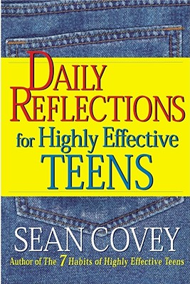 Daily Reflections for Highly Effective Teens - Covey, Sean (Foreword by)