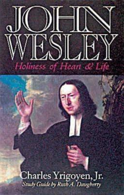 John Wesley - Yrigoyen, Charles, Jr., and Daugherty, Ruth A