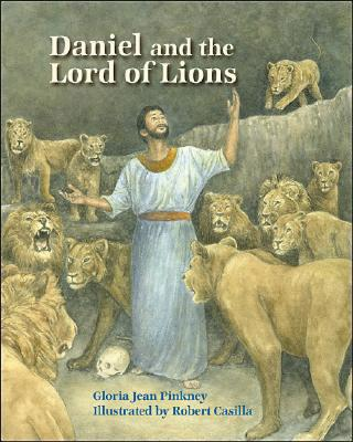Daniel and the Lord of Lions - Pinkney, Gloria Jean, and Pinkney, Jerry (Consultant editor)