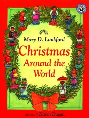 Christmas Around the World - Lankford, Mary D