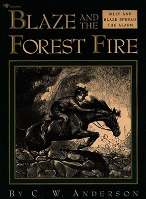 Blaze and the Forest Fire: Billy and Blaze Spread the Alarm - Anderson, C W