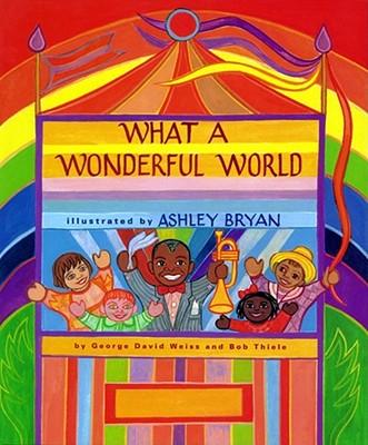 What a Wonderful World - Weiss, George David, and Thiele, Bob