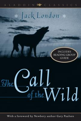 The Call of the Wild - London, Jack, and Paulsen, Gary (Foreword by)