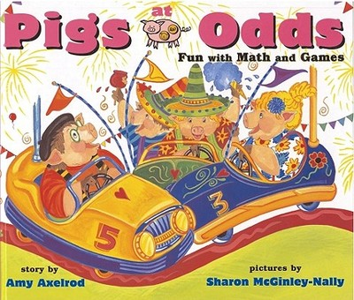 Pigs at Odds: Fun with Math and Games - Axelrod, Amy