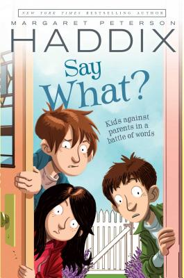 Say What? - Haddix, Margaret Peterson