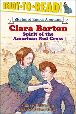 Clara Barton: Spirit of the American Red Cross - Lakin, Patricia