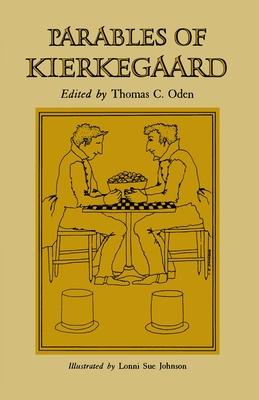Parables of Kierkegaard - Kierkegaard, Soren, and Oden, Thomas C, Dr. (Editor)