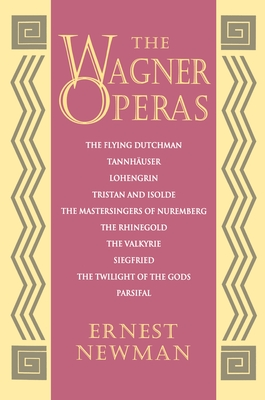 The Wagner Operas - Newman, Ernest, and Newman, Michael Ed