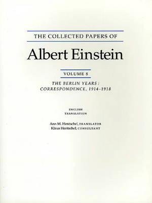 The Collected Papers of Albert Einstein, Volume 8: The Berlin Years: Correspondence, 1914-1918. (English Supplement Translation.) - Einstein, Albert, and Hentschel, Ann M (Translated by), and Hentschel, Klaus (Consultant editor)