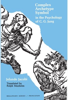 Complex/archetype/symbol in the psychology of C. G. Jung - Jacobi, Jolande Sz?k�cs