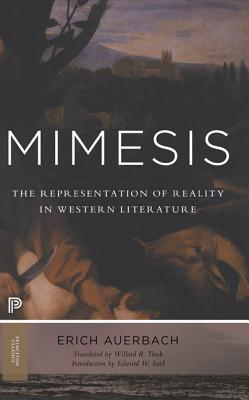 Mimesis: The Representation of Reality in Western Literature - Auerbach, Erich, and Trask, Willard R, Professor (Translated by), and Said, Edward W, Professor (Introduction by)