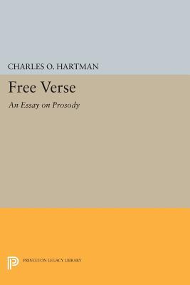 Free Verse: An Essay on Prosody - Hartman, Charles O.