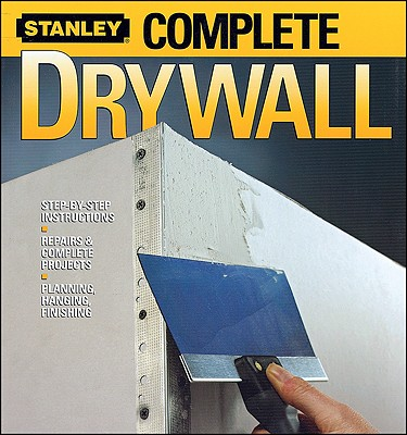 Complete Drywall - Stanley, Books (Editor), and Laststanley, and Stanley Complete
