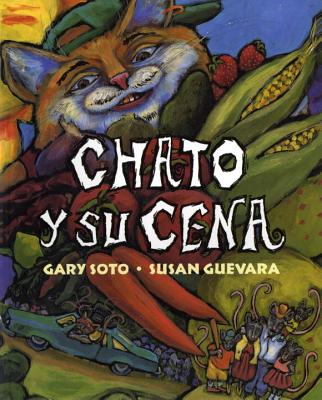 Chato y Su Cena (Chato's Kitchen) - Soto, Gary, and Guevara, Susan (Illustrator)