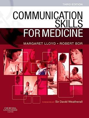 Communication Skills for Medicine - Lloyd, Margaret, MD, and Bor, Robert, Professor, and Blache, Geraldine (Contributions by)
