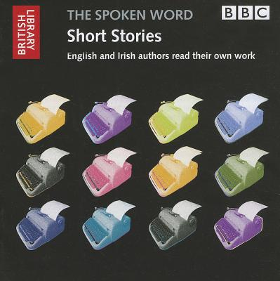 Short Stories: English and Irish Authors Read Their Own Work - Amis, Kingsley, and O'Brien, Edna, and Maugham, W. Somerset