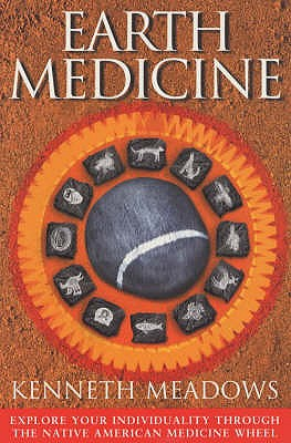Earth Medicine - Meadows, Kenneth