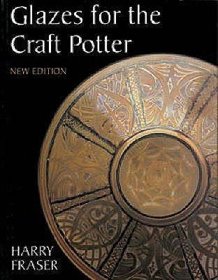 Glazes for the Craft Potter - Fraser, Harry