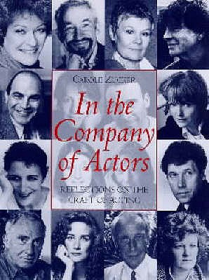 In the Company of Actors: Reflections on the Art of Acting - Zucker, Carole, and Hall, Peter, Sir (Foreword by)