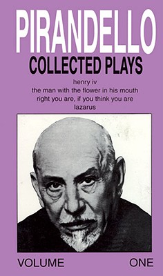 Collected Plays, Volume 1 - Pirandello, Luigi, Professor, and Rietty, Robert (Editor)