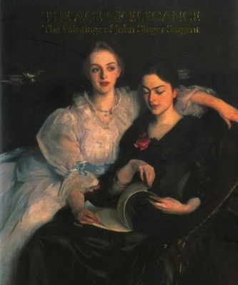 The Age of Elegance - Sargent, John Singer, and Phaidon Press, and Editors of Phaidon Press