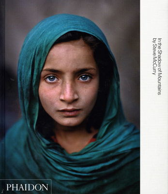 In the Shadow of Mountains - McCurry, Steve
