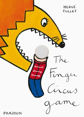 The Finger Circus Game - Tullet, Herve, and Editorial, Oceano (Editor)