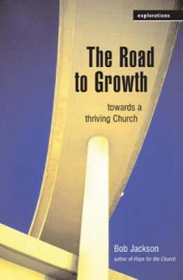 The Road to Growth: Towards a Thriving Church - Jackson, Bob
