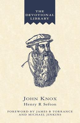 John Knox - Sefton, Henry R, and Jinkins, Michael, Ph.D. (Designer), and Torrance, James B (Designer)
