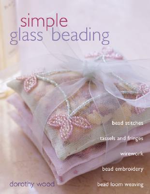 Simple Glass Beading - Wood, Dorothy
