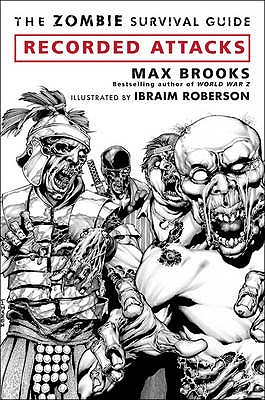 The Zombie Survival Guide: Recorded Attacks - Brooks, Max