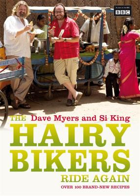 The Hairy Bikers Ride Again - King, Si, and Myers, Dave